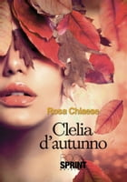 Clelia d'autunno by Rosa Chiaese