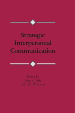 Strategic Interpersonal Communication