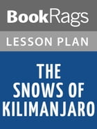 The Snows of Kilimanjaro Lesson Plans by BookRags