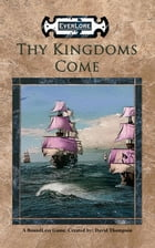 Thy Kingdoms Come by David Thompson