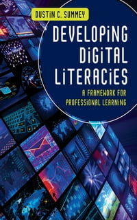 Developing Digital Literacies: A Framework for Professional Learning