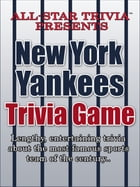 All-Star Trivia's New York Yankees Trivia Game: Only the highest-quality, lengthy fun-filled questions about the Yankees! by Jimmy DelToro