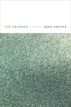 The Swimmer: Poems