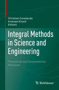 Integral Methods in Science and Engineering: Theoretical and Computational Advances