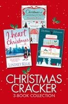 Christmas Cracker 3-Book Collection: Christmas at Carringtons, Cold Feet at Christmas, I Heart Christmas by Alexandra Brown