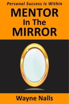 Mentor In The Mirror by Wayne Nalls