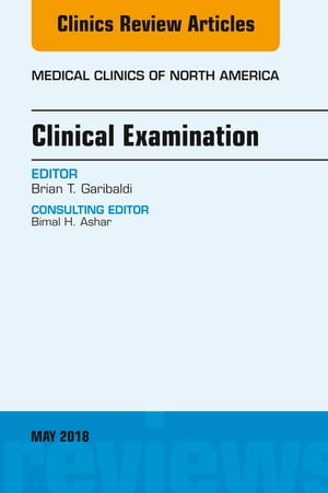 Clinical Examination, An Issue of Medical Clinics of North America, E-Book