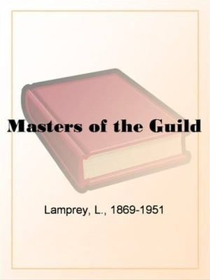 Masters Of The Guild by L. Lamprey