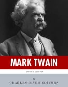 American Legends: The Life of Mark Twain by Charles River Editors