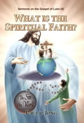 9788928220441 - Paul C. Jong: Sermons on the Gospel of Luke ( II ) - What is the Spiritual Faith? - 도 서