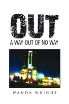 Out: A Way out of No Way by Wanda Wright