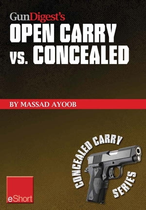 Gun Digest?s Open Carry vs. Concealed eShort Open carry is a complicated issue. Get familiar with the laws,  states & handguns involved in the world of