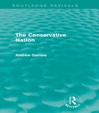 The Conservative Nation (Routledge Revivals)