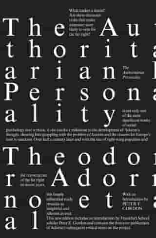 The Authoritarian Personality by Theodor Adorno