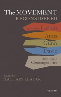 The Movement Reconsidered: Essays on Larkin, Amis, Gunn, Davie and Their Contemporaries