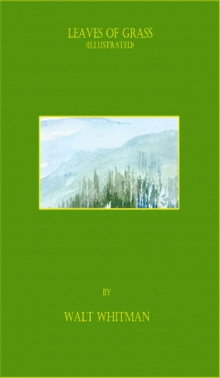Leaves of Grass (Illustrated)