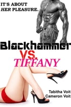 Blackhammer Vs. Tiffany by Tabitha Voit