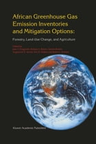 African Greenhouse Gas Emission Inventories and Mitigation Options: Forestry, Land-Use Change, and…