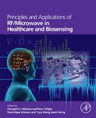 Principles and Applications of RF/Microwave in Healthcare and Biosensing by Changzhi Li