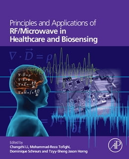 Book Principles and Applications of RF/Microwave in Healthcare and Biosensing by Changzhi Li