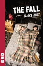 The Fall (NHB Modern Plays) by James Fritz