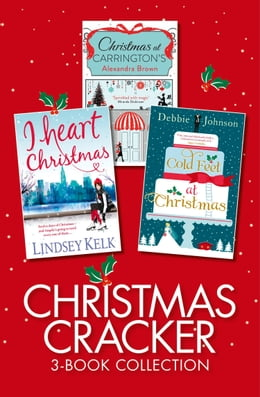Book Christmas Cracker 3-Book Collection: Christmas at Carringtons, Cold Feet at Christmas, I Heart… by Alexandra Brown