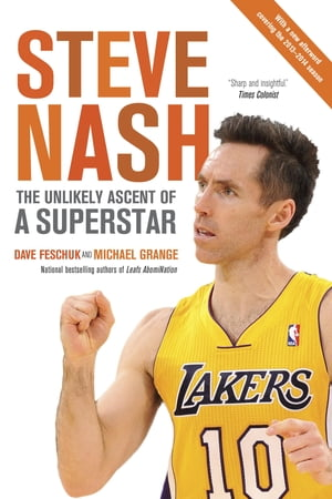 Steve Nash The Unlikely Ascent of a Superstar