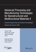 Advanced Processing and Manufacturing Technologies for Nanostructured and Multifunctional Materials…