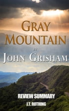 Gray Mountain by John Grisham - Review Summary by J.T. Rothing