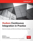 Hudson Continuous Integration in Practice by Ed Burns