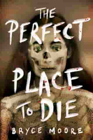 The Perfect Place to Die by Bryce Moore