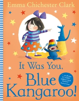 Book It Was You, Blue Kangaroo by Emma Chichester Clark