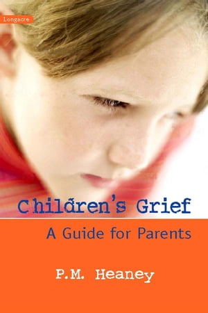 Children's Grief A Guide For Parents