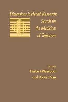 Book Dimensions In Health Research: Search For The Medicines Of Tomorrow by Weissbach, Herbert