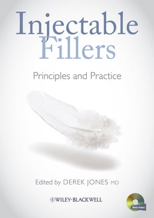 Injectable Fillers Principles and Practice