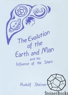 The Evolution of the Earth and Man and the Influence of the Stars