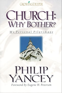 Book Church: Why Bother?: My Personal Pilgrimage by Philip Yancey
