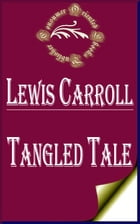 Tangled Tale (Illustrated) by Lewis Carroll