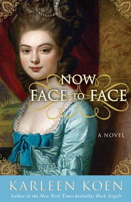 Book Now Face to Face: A Novel by Karleen Koen