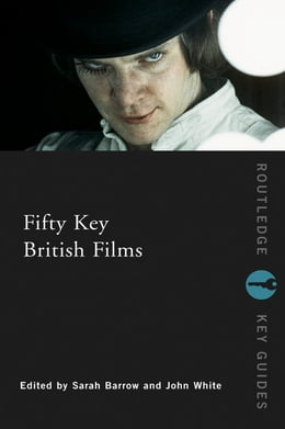 Book Fifty Key British Films by Sarah Barrow