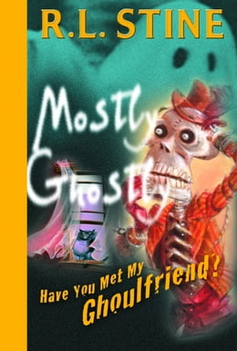Book Have You Met My Ghoulfriend? by R.L. Stine