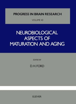 Book Neurobiological Aspects of Maturation and Aging by FORD, DONALD H.