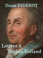 Lettres à Sophie Volland by Denis DIDEROT