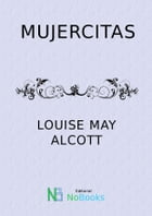 Mujercitas by Louise May Alcott