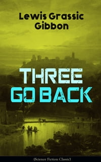Three Go Back (Science Fiction Classic): Rediscovery of Atlantis