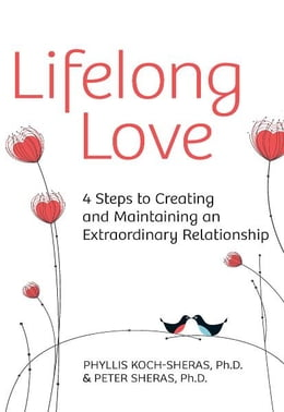 Book Lifelong Love: 4 Steps to Creating and Maintaining an Extraordinary Relationship by Phyllis Koch-Sheras