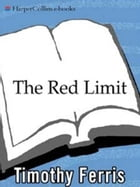 The Red Limit: The Search for the Edge of the Universe by Timothy Ferris