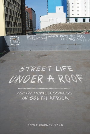 Street Life under a Roof Youth Homelessness in South Africa