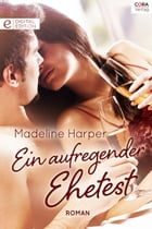 Ein aufregender Ehetest: Digital Edition by Madeline Harper