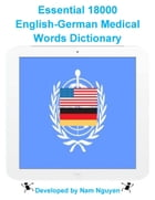 Essential 18000 English-German Medical Words Dictionary by Nam Nguyen